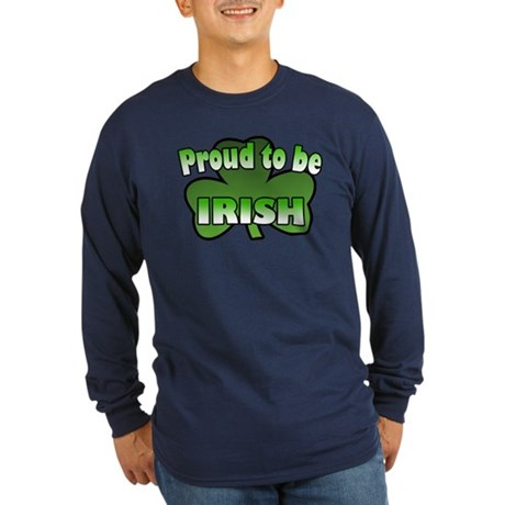 Proud to be Irish Long Sleeve Dark T-Shirt