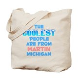 Coolest: Martin, MI Tote Bag