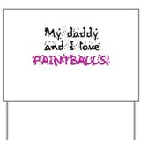 Daddy and i love(paintballs!) Yard Sign