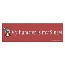 My Hamster Is My Sinsei Bumpersticker