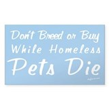Don't Breed or Buy Cat&amp;Dog Rectangle Decal