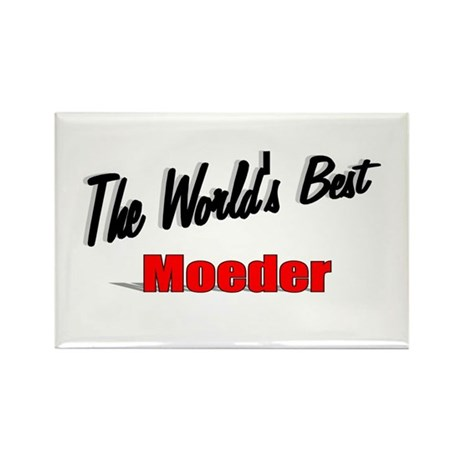 """The World's Best Moeder"" Rectangle Magnet"