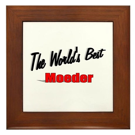 """The World's Best Moeder"" Framed Tile"