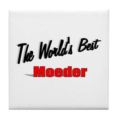 """The World's Best Moeder"" Tile Coaster"