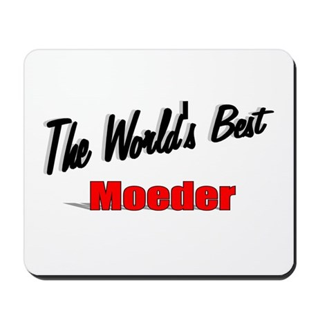"""The World's Best Moeder"" Mousepad"