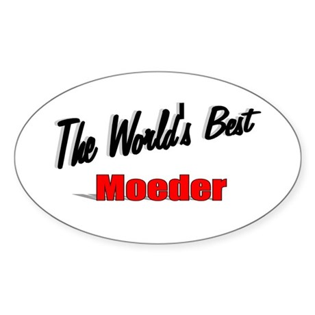 """The World's Best Moeder"" Oval Sticker"