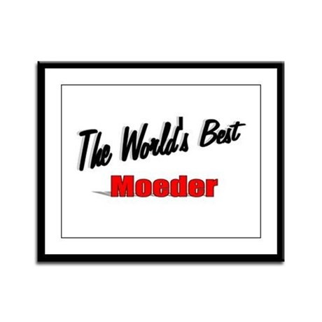 """The World's Best Moeder"" Framed Panel Print"