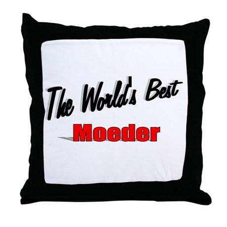 """The World's Best Moeder"" Throw Pillow"