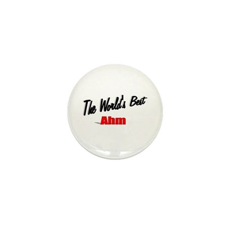 """The World's Best Ahm"" Mini Button"