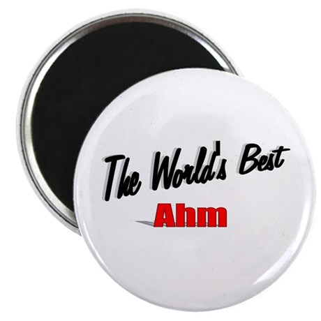 """The World's Best Ahm"" Magnet"