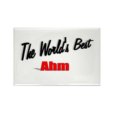 """The World's Best Ahm"" Rectangle Magnet"