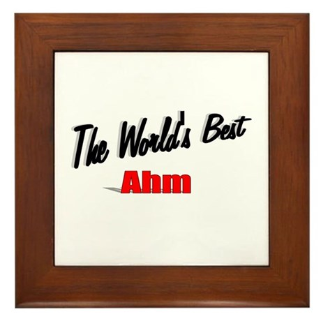 """The World's Best Ahm"" Framed Tile"