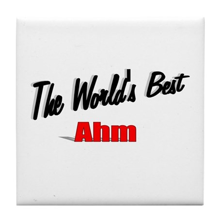 """The World's Best Ahm"" Tile Coaster"