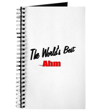 """The World's Best Ahm"" Journal"