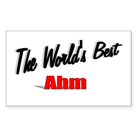 """The World's Best Ahm"" Rectangle Sticker"