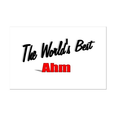 """The World's Best Ahm"" Mini Poster Print"