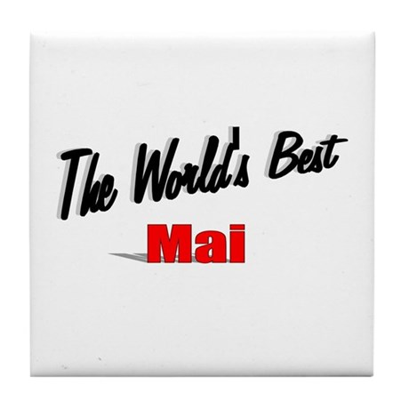 """The World's Best Mai"" Tile Coaster"