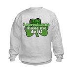Leprechauns Make Me Do It Shamrock Kids Sweatshirt