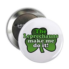 "Leprechauns Make Me Do It Shamrock 2.25"" Button (1"