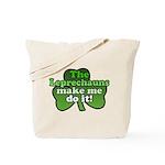 Leprechauns Make Me Do It Shamrock Tote Bag