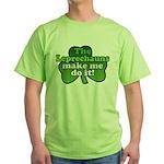 Leprechauns Make Me Do It Shamrock Green T-Shirt