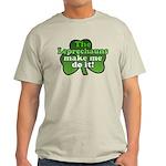 Leprechauns Make Me Do It Shamrock Light T-Shirt