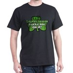 Leprechauns Make Me Do It Shamrock Dark T-Shirt