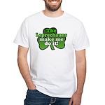 Leprechauns Make Me Do It Shamrock White T-Shirt