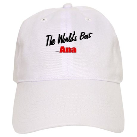 """The World's Best Ana"" Cap"