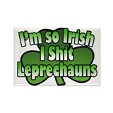 I'm So Irish I Shit Leprechauns Rectangle Magnet