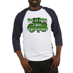 I'm So Irish I Shit Leprechauns Baseball Jersey