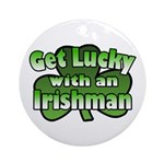 Get Lucky with an Irishman Ornament (Round)