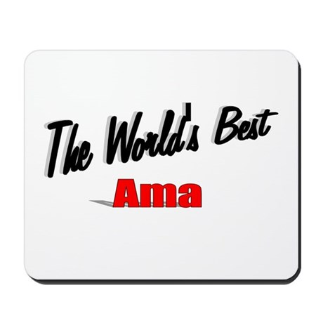 """The World's Best Ama"" Mousepad"
