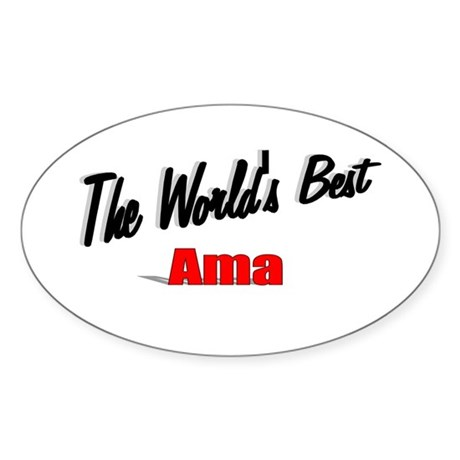 """The World's Best Ama"" Oval Sticker"
