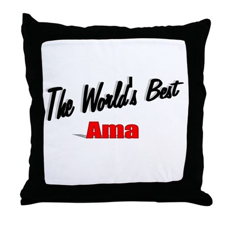 """The World's Best Ama"" Throw Pillow"