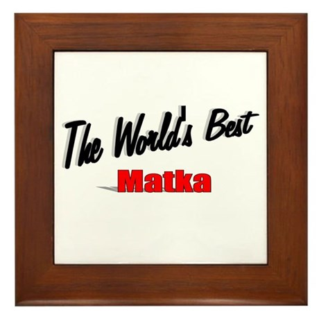 """The World's Best Matka"" Framed Tile"