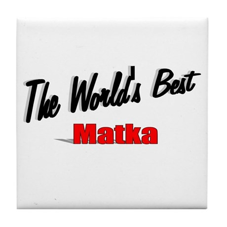 """The World's Best Matka"" Tile Coaster"