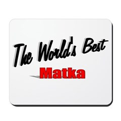 """The World's Best Matka"" Mousepad"