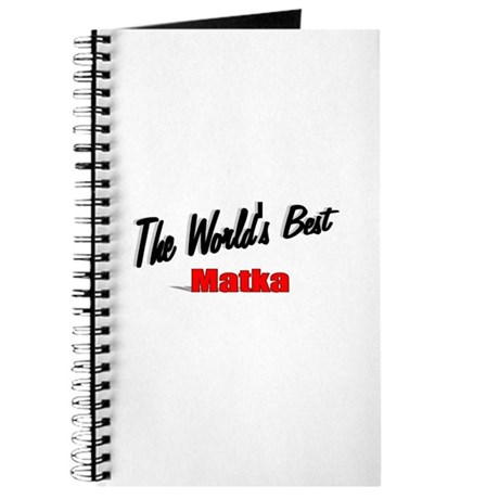"""The World's Best Matka"" Journal"