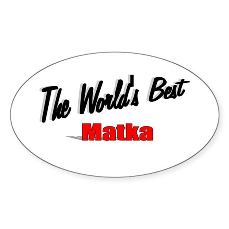 """The World's Best Matka"" Oval Sticker"