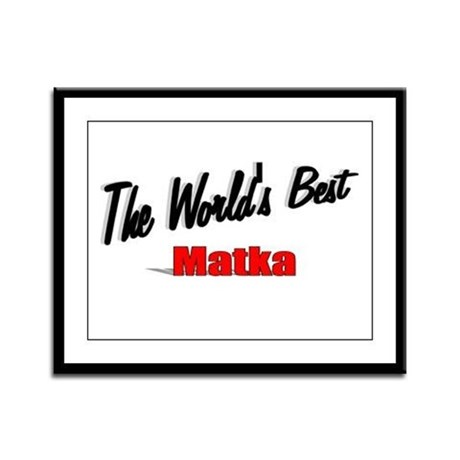 """The World's Best Matka"" Framed Panel Print"
