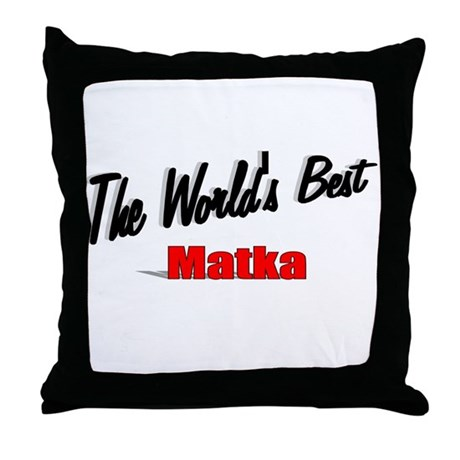 """The World's Best Matka"" Throw Pillow"