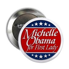 """Michelle For 1st Lady 2.25"""" Button"""