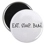 Eat Sleep Bead Magnet