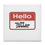 Hello I'm A Tatter Tile Coaster