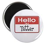 Hello I'm A Tatter Magnet