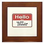 Hello I'm A Tatter Framed Tile