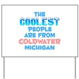 Coolest: Coldwater, MI Yard Sign