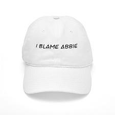I Blame Abbie Baseball Cap