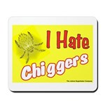 I Hate Chiggers Mousepad